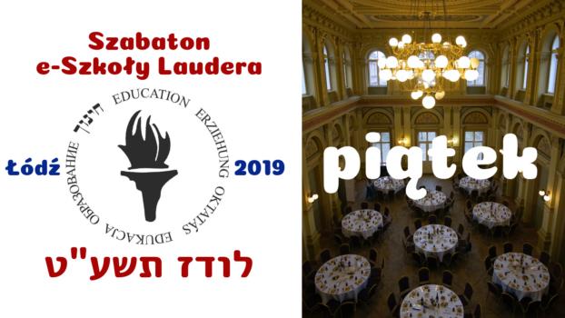 Szabaton e-Szkoły Laudera Łódź 2019-5779: Piątek