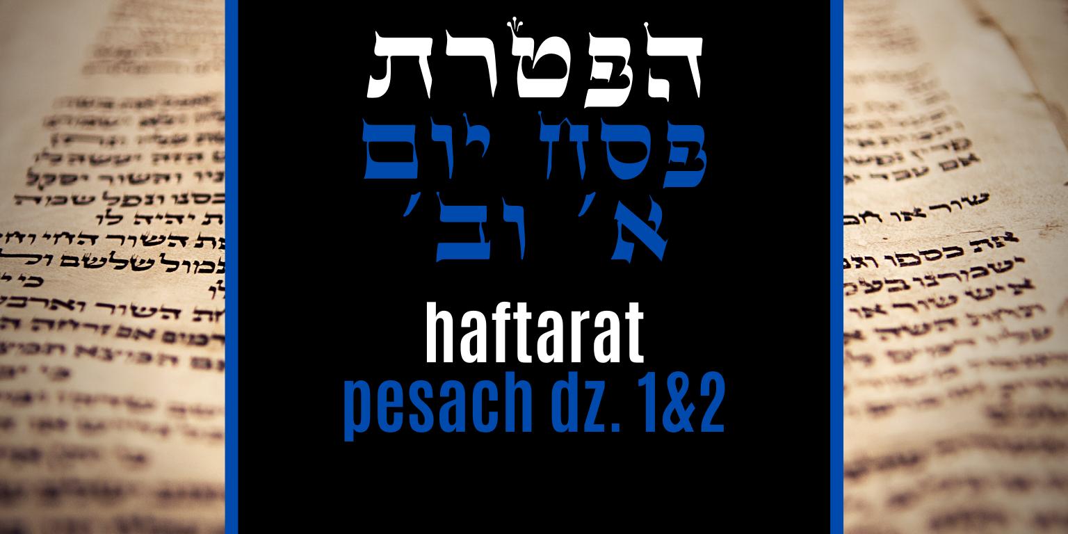 Haftarat Pesach – dzień pierwszy i drugi