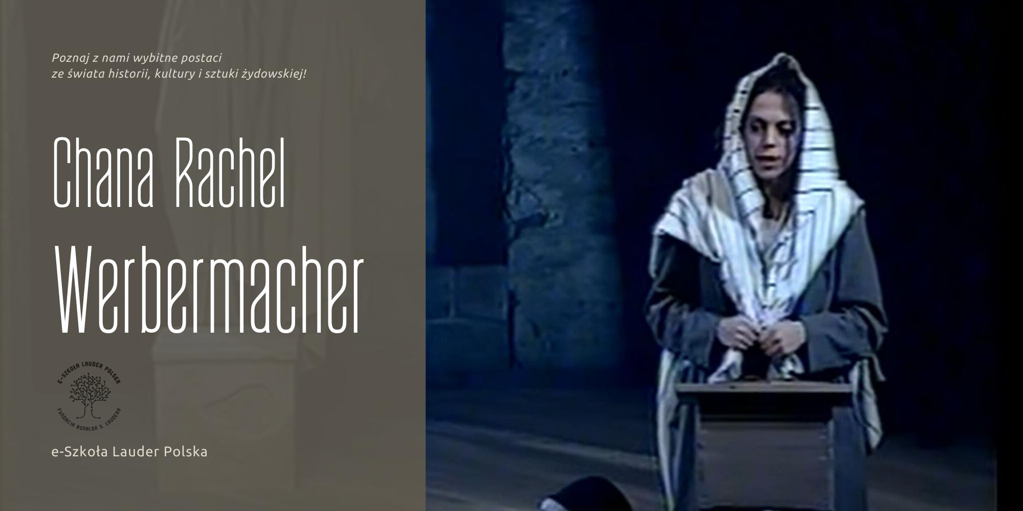 Chana Rachel Werbermacher: cadyk, cudotwórczyni i święta kobieta