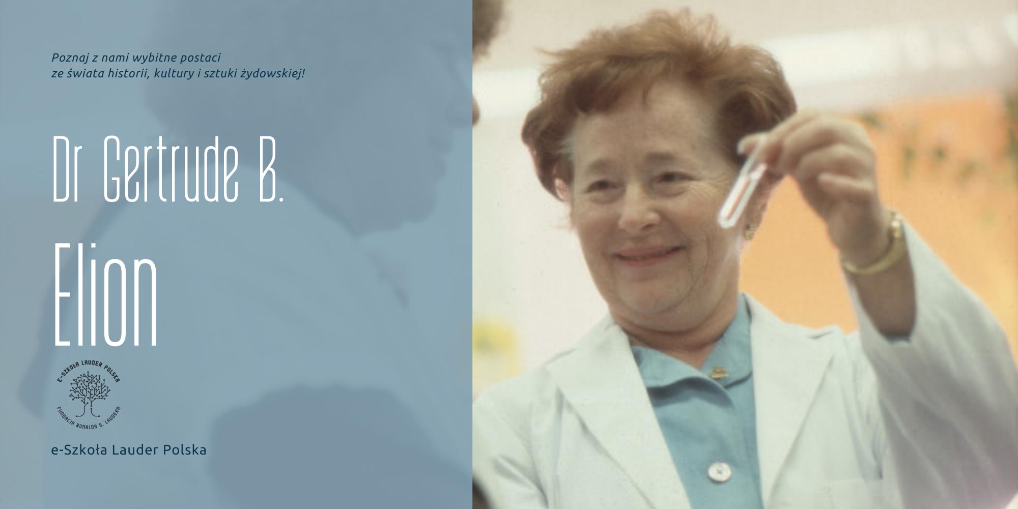Gertrude B. Elion – chemiczka, farmakolożka i laureatka Nagrody Nobla