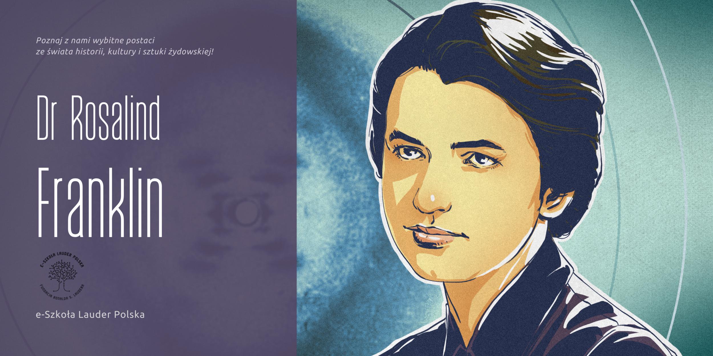 Rosalind Franklin: naukowczyni w świecie chemii, fizyki i biologii.