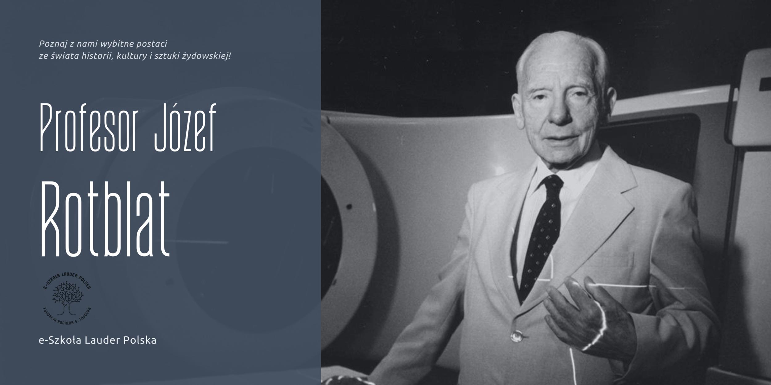 Józef Rotblat: genialny fizyk i laureat Pokojowej Nagrody Nobla